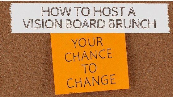 How to host a vision board party.