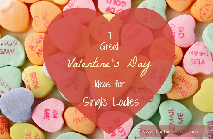 7 Ways Single Ladies Can Have a Great Valentine's Day