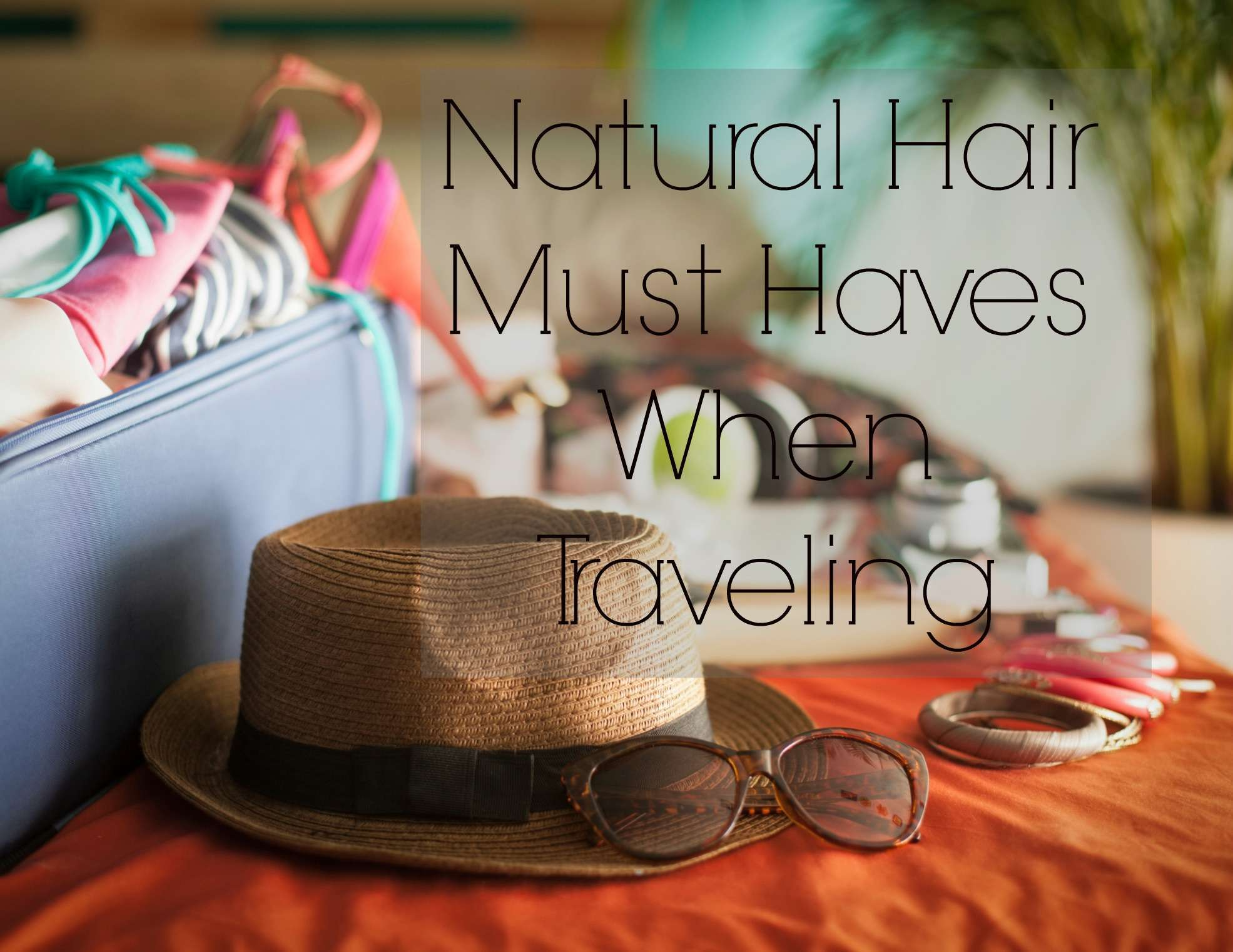 What you need when traveling with natural hair