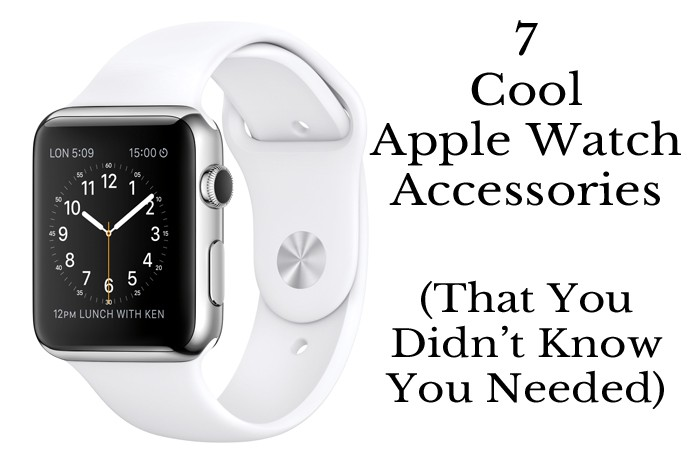 7 must have Apple Watch accessories.
